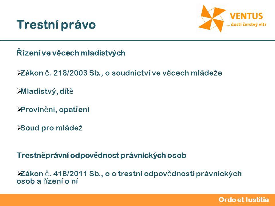 2012 / 2013 Trestní právo Ordo et Iustitia Ř ízení ve v ě cech mladistvých  Zákon č.