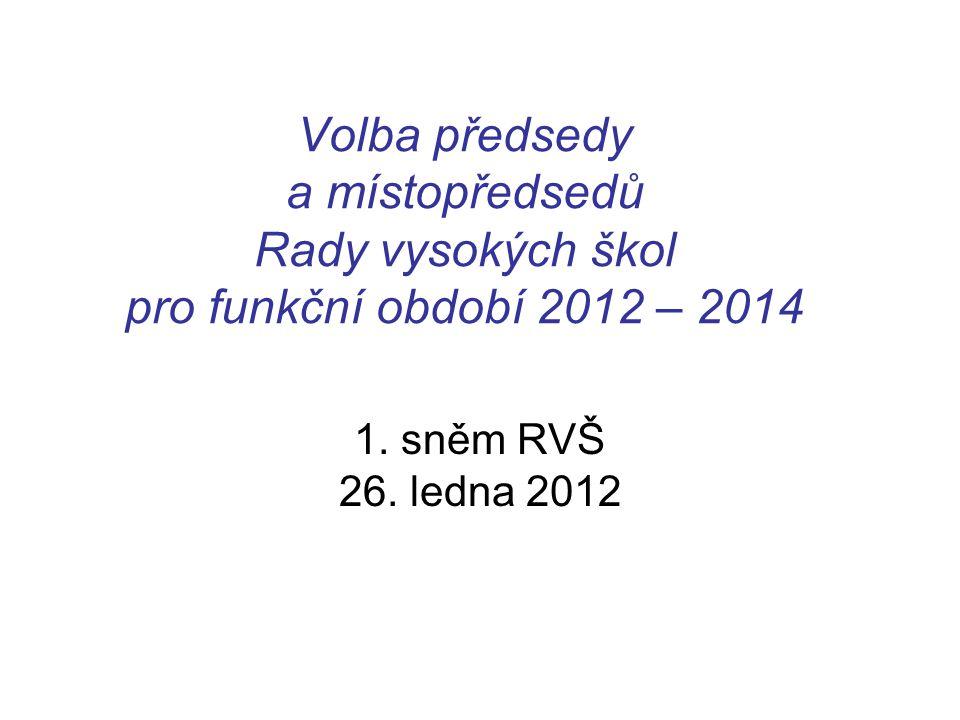 Volba předsedy a místopředsedů Rady vysokých škol pro funkční období 2012 – 2014 1. sněm RVŠ 26. ledna 2012