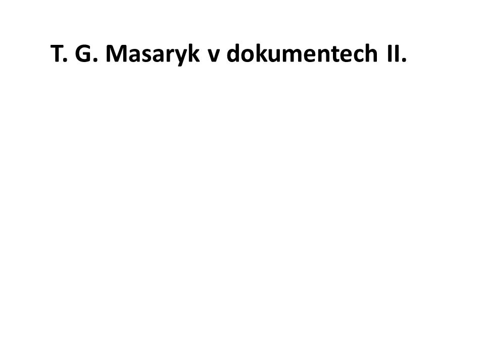 T. G. Masaryk v dokumentech II.