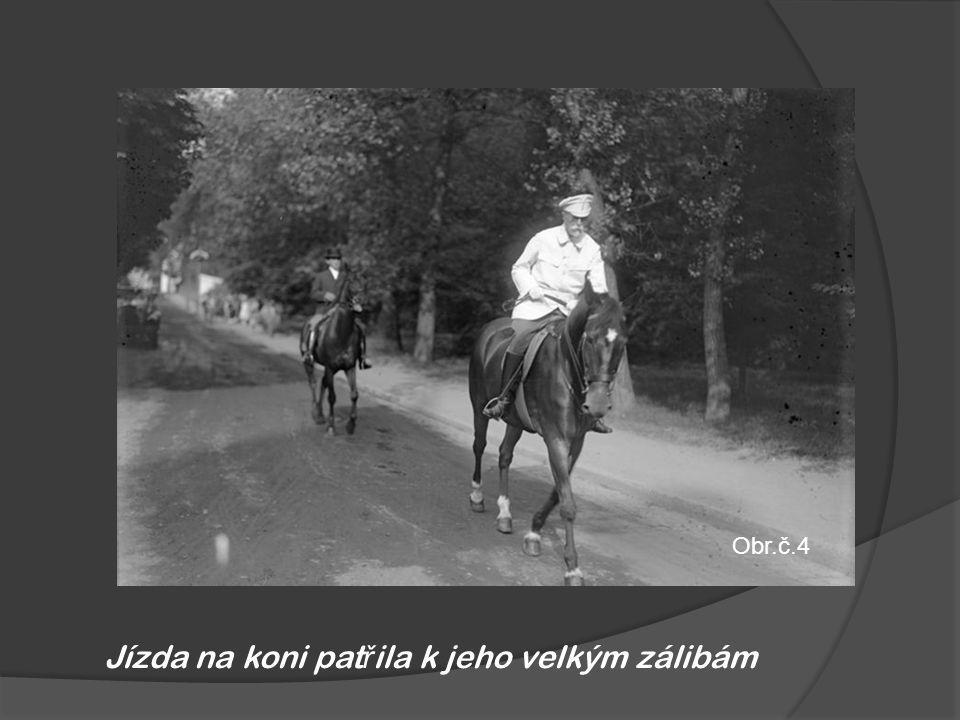 Obr.č.4 Jízda na koni pat ř ila k jeho velkým zálibám