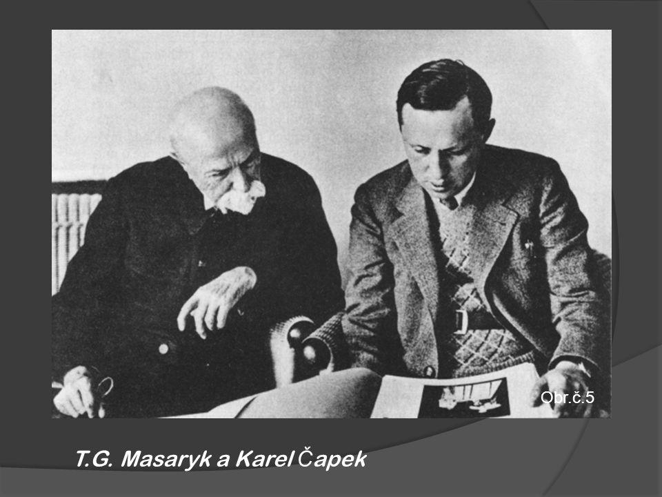 Obr.č.5 T.G. Masaryk a Karel Č apek