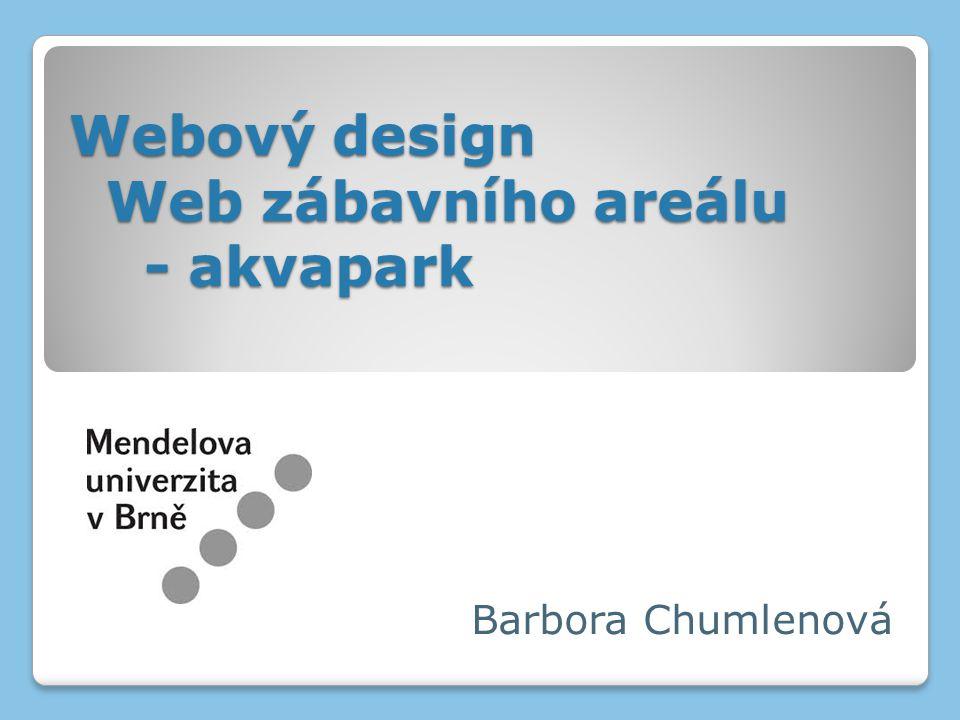 Webový design Web zábavního areálu - akvapark Barbora Chumlenová