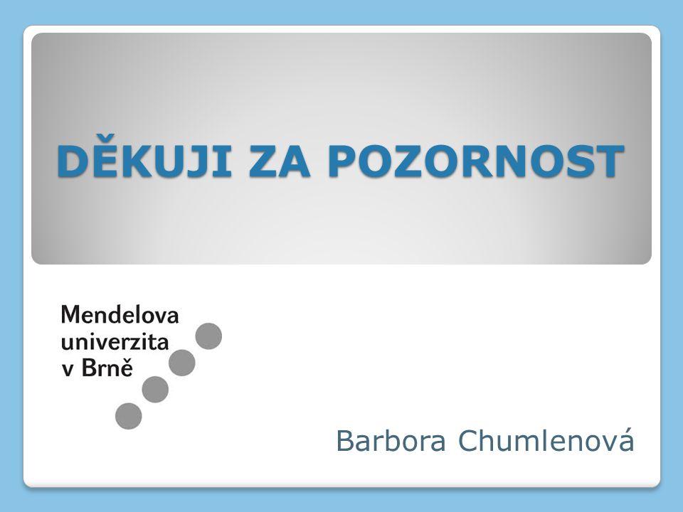 DĚKUJI ZA POZORNOST Barbora Chumlenová