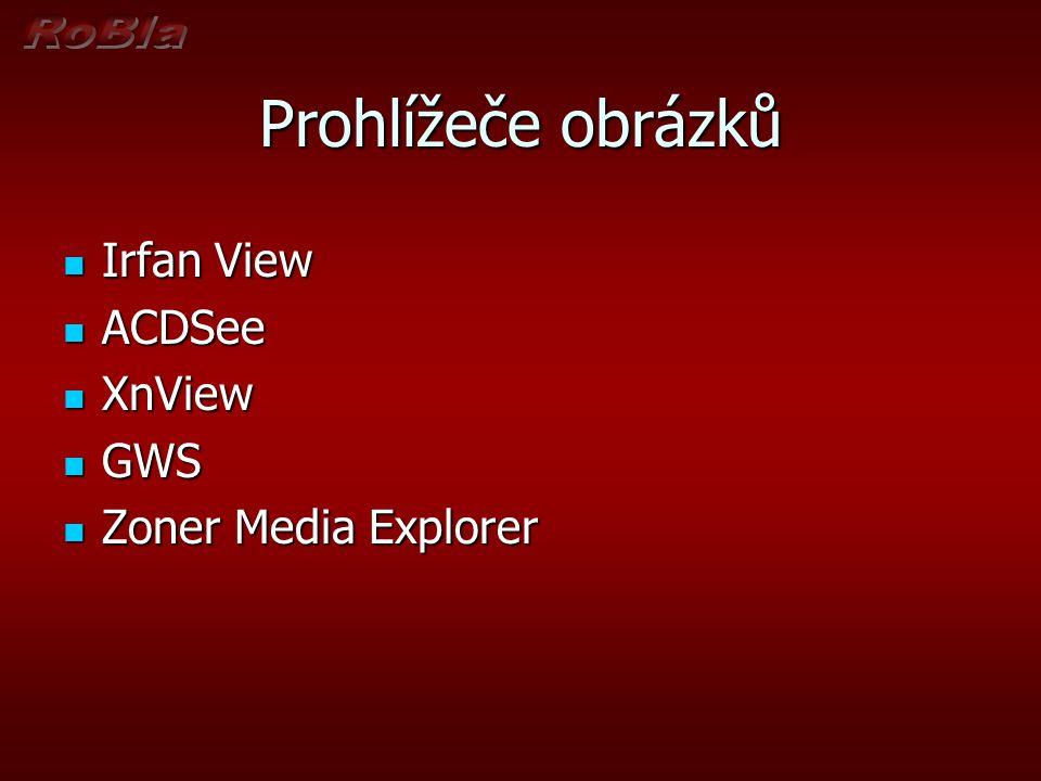 Prohlížeče obrázků Irfan View Irfan View ACDSee ACDSee XnView XnView GWS GWS Zoner Media Explorer Zoner Media Explorer