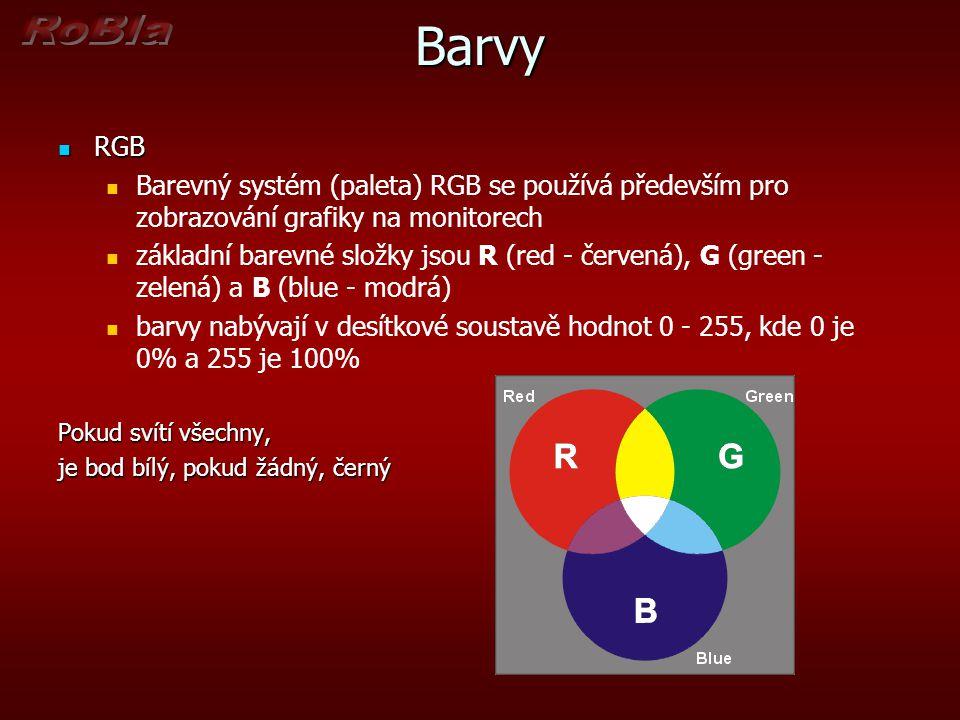 Barvy RGB RGB Barevný systém (paleta) RGB se používá především pro zobrazování grafiky na monitorech základní barevné složky jsou R (red - červená), G