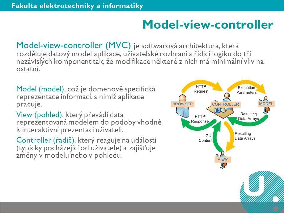 Model-view-controller Model-view-controller (MVC) je softwarová architektura, která rozděluje datový model aplikace, uživatelské rozhraní a řídicí logiku do tří nezávislých komponent tak, že modifikace některé z nich má minimální vliv na ostatní.