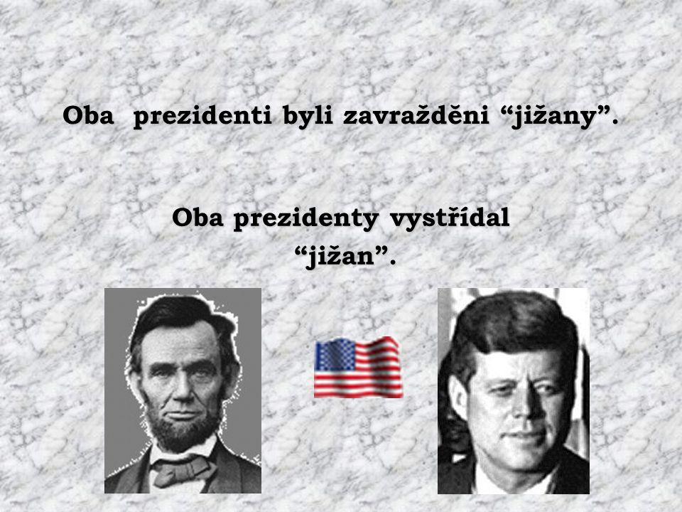 Oba prezidenti byli zavraždĕni jižany . Oba prezidenty vystřídal jižan .