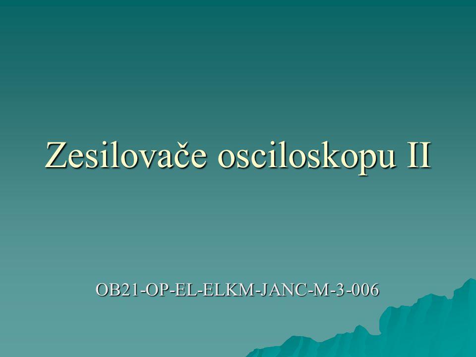 Zesilovače osciloskopu II OB21-OP-EL-ELKM-JANC-M-3-006