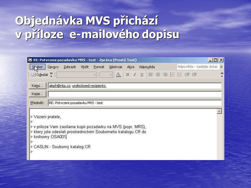 Objednávka MVS přichází v příloze e-mailového dopisu