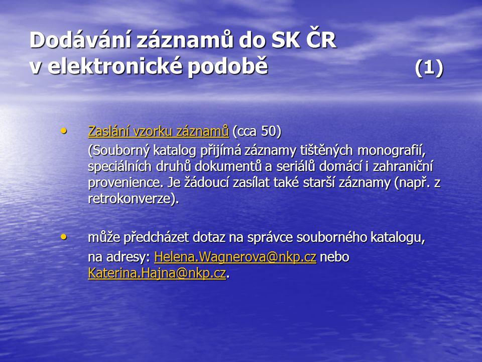 Dodávání záznamů do SK ČR v elektronické podobě (2) provedení analýzy vzorku správcem (konzultace výsledků provedení analýzy vzorku správcem (konzultace výsledků s pracovníky knihovny písemně, telefonicky, možné je i osobní jednání.