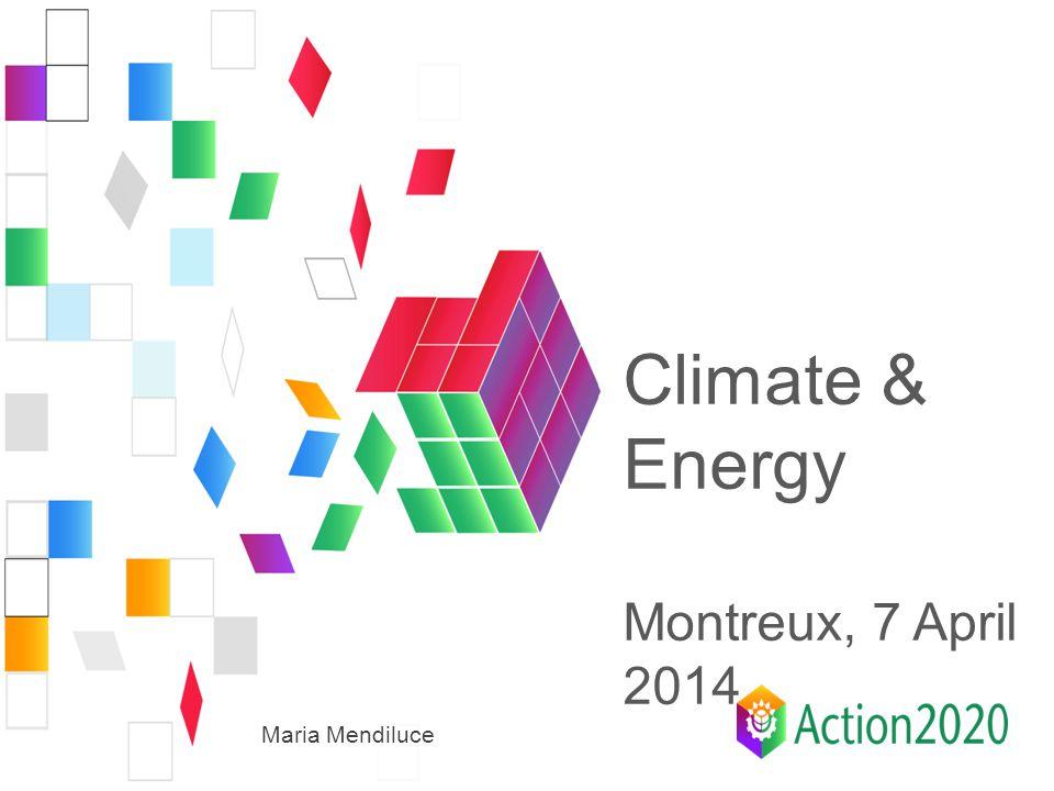 Maria Mendiluce Climate & Energy Montreux, 7 April 2014
