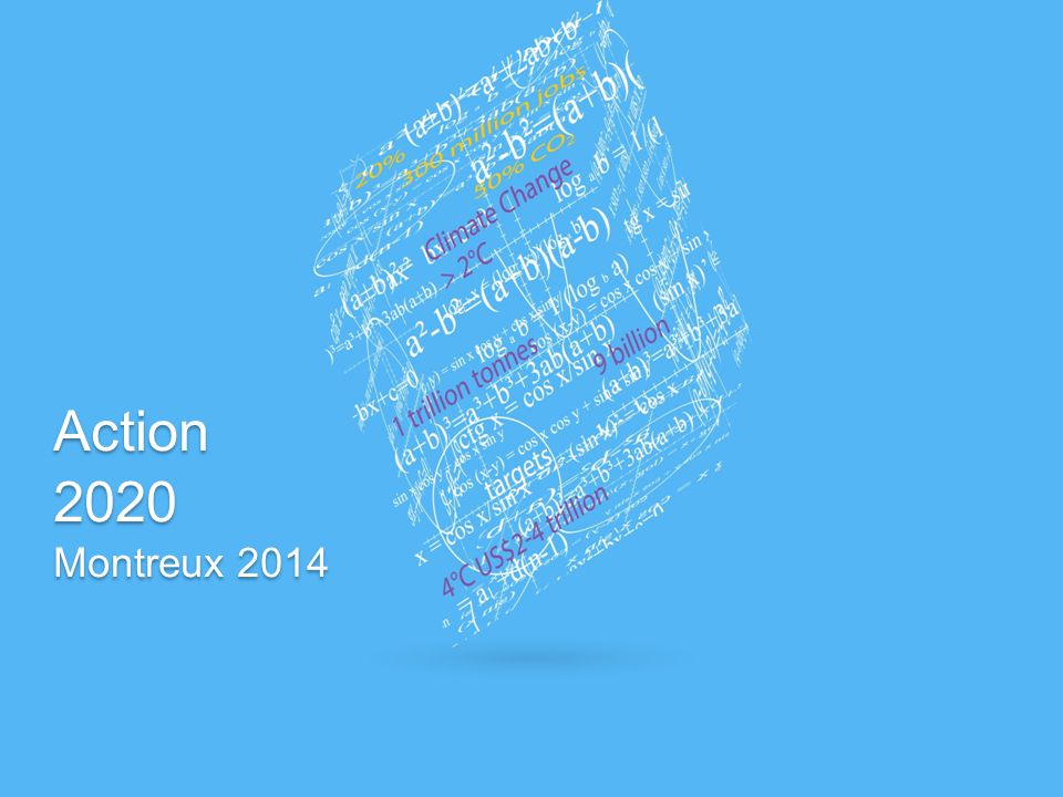 ACTION Action 2020 Montreux 2014 Action 2020 Montreux 2014