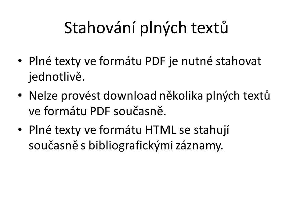 Stahování plných textů Plné texty ve formátu PDF je nutné stahovat jednotlivě.