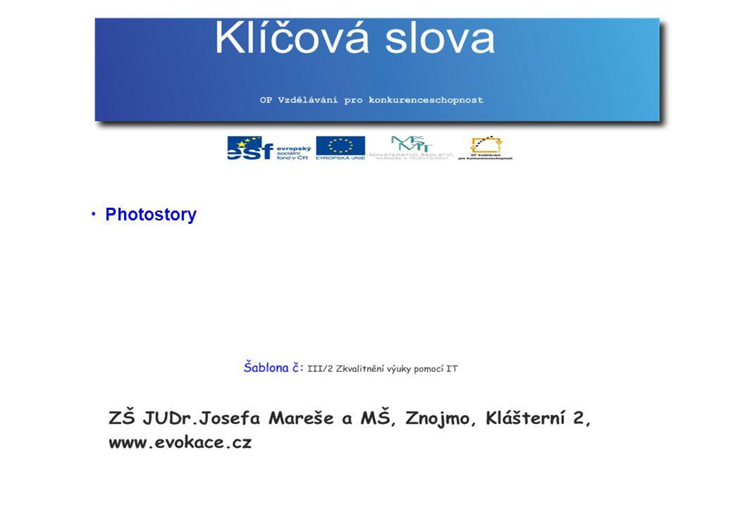 Ročník: 7 Předmět: Informační a komunikační technologie Učitel: Vojtěch Novotný Téma: Photostory Ověřeno ve výuce: 16.