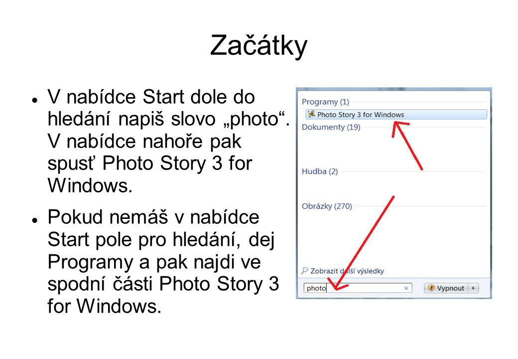 """Začátky V nabídce Start dole do hledání napiš slovo """"photo ."""
