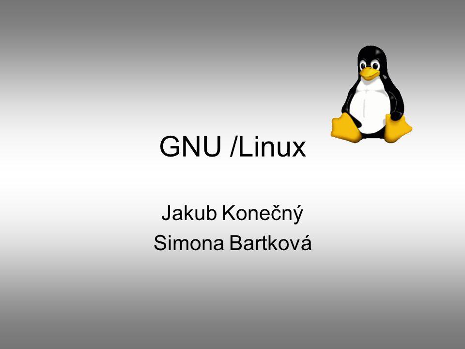 GNU /Linux Jakub Konečný Simona Bartková