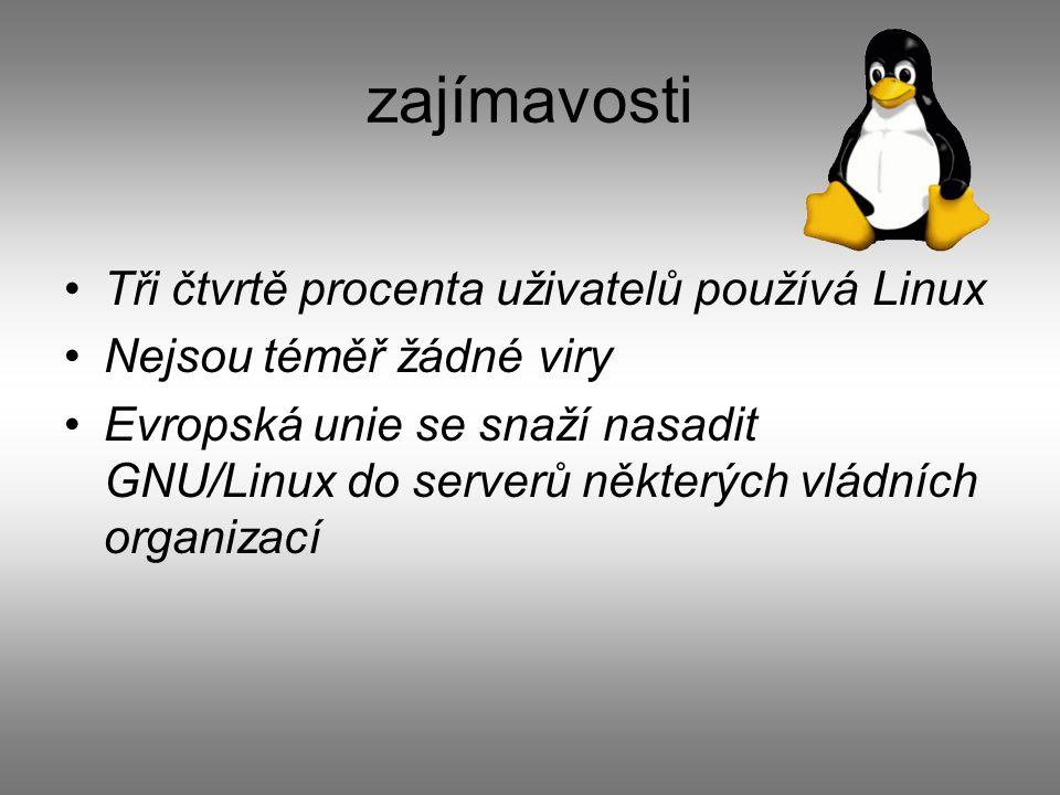 zajímavosti Tři čtvrtě procenta uživatelů používá Linux Nejsou téměř žádné viry Evropská unie se snaží nasadit GNU/Linux do serverů některých vládních organizací