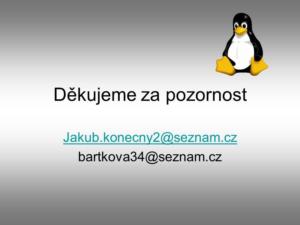 Děkujeme za pozornost Jakub.konecny2@seznam.cz bartkova34@seznam.cz