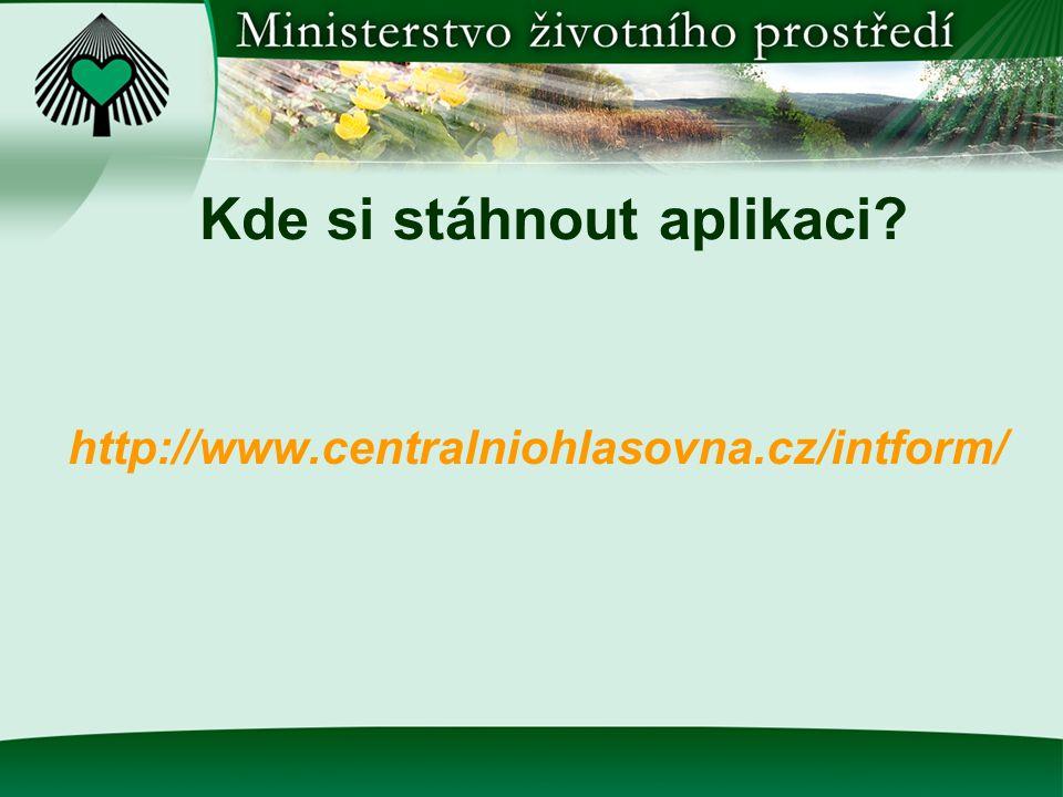 Kde si stáhnout aplikaci http://www.centralniohlasovna.cz/intform/