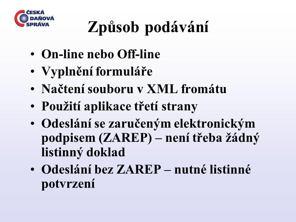 Způsob podávání On-line nebo Off-line Vyplnění formuláře Načtení souboru v XML fromátu Použití aplikace třetí strany Odeslání se zaručeným elektronick