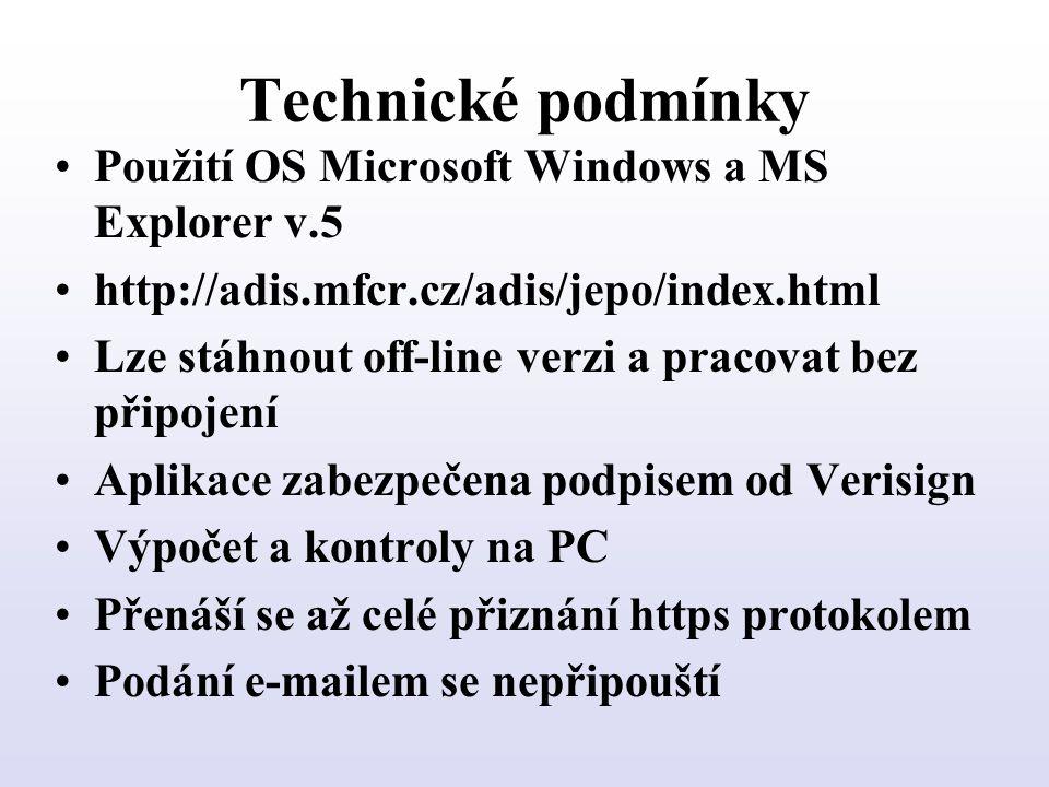 Technické podmínky Použití OS Microsoft Windows a MS Explorer v.5 http://adis.mfcr.cz/adis/jepo/index.html Lze stáhnout off-line verzi a pracovat bez