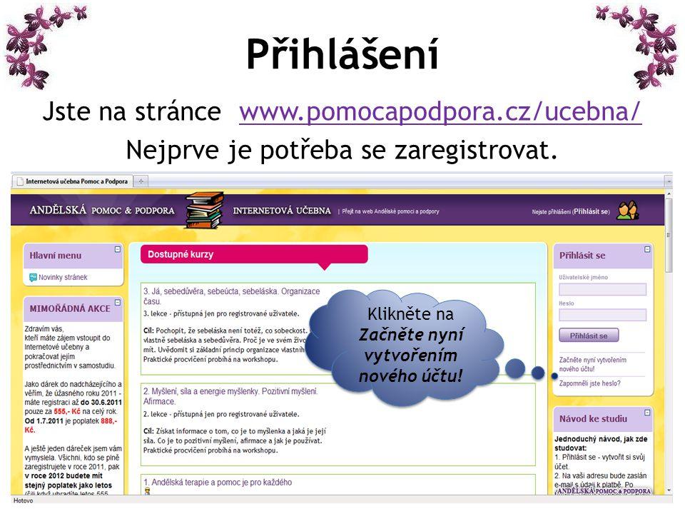 Přihlášení Jste na stránce www.pomocapodpora.cz/ucebna/ Nejprve je potřeba se zaregistrovat.