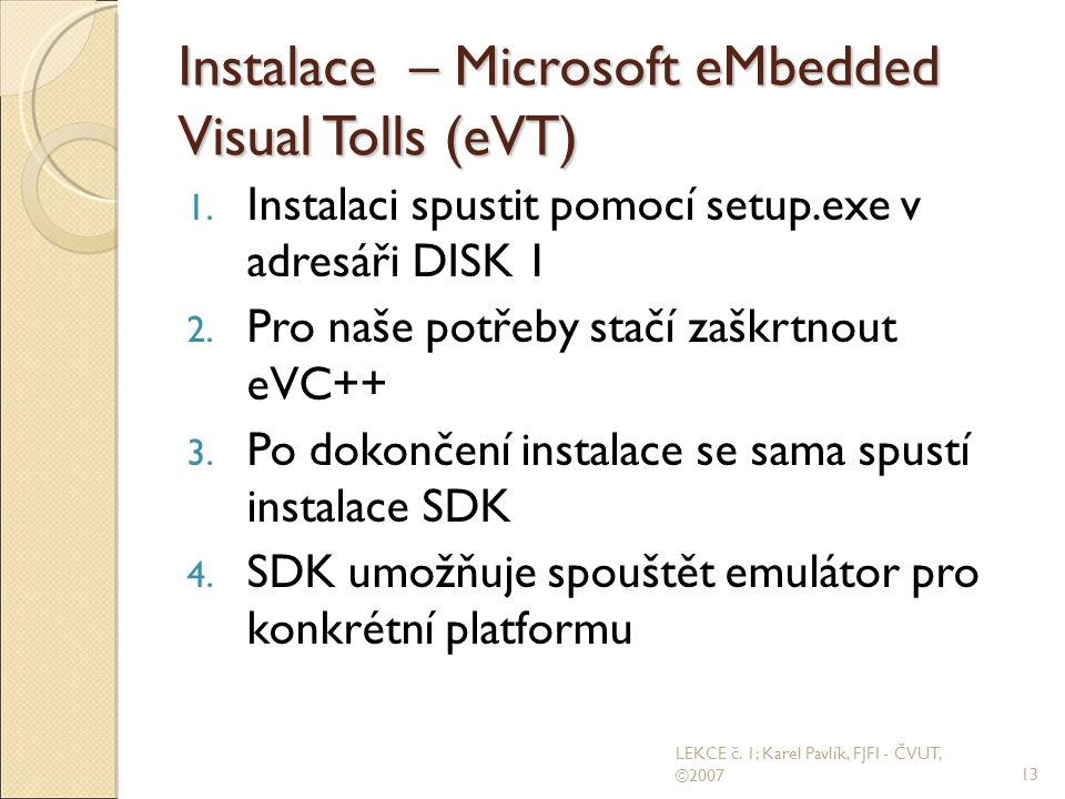 Instalace – Microsoft eMbedded Visual Tolls (eVT) ‏ 1.