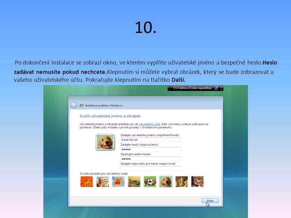 10. Po dokončení instalace se zobrazí okno, ve kterém vyplňte uživatelské jméno a bezpečné heslo.Heslo zadávat nemusíte pokud nechcete.Klepnutím si mů