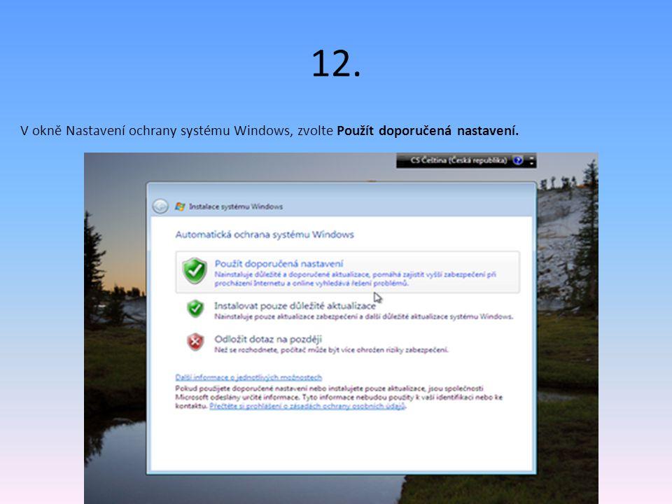 12. V okně Nastavení ochrany systému Windows, zvolte Použít doporučená nastavení.