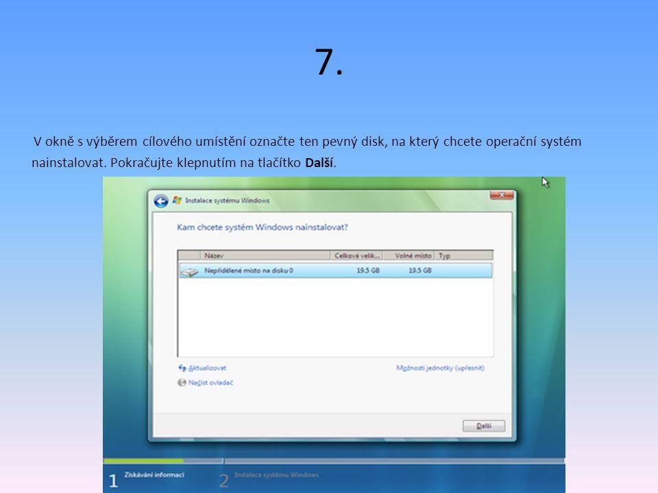 7. V okně s výběrem cílového umístění označte ten pevný disk, na který chcete operační systém nainstalovat. Pokračujte klepnutím na tlačítko Další.
