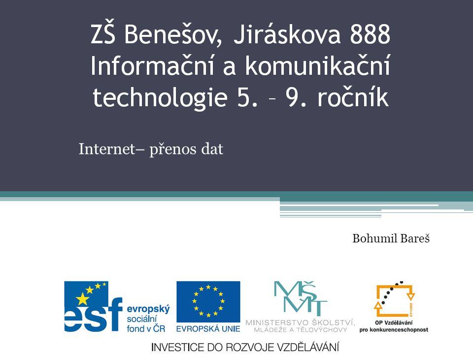 Internet– přenos dat Bohumil Bareš