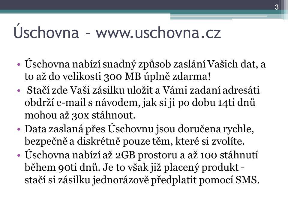 Úschovna – www.uschovna.cz 3 Úschovna nabízí snadný způsob zaslání Vašich dat, a to až do velikosti 300 MB úplně zdarma! Stačí zde Vaši zásilku uložit