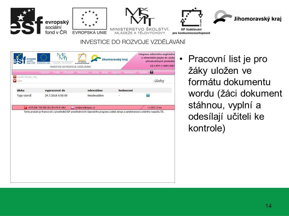 14 Pracovní list je pro žáky uložen ve formátu dokumentu wordu (žáci dokument stáhnou, vyplní a odesílají učiteli ke kontrole)