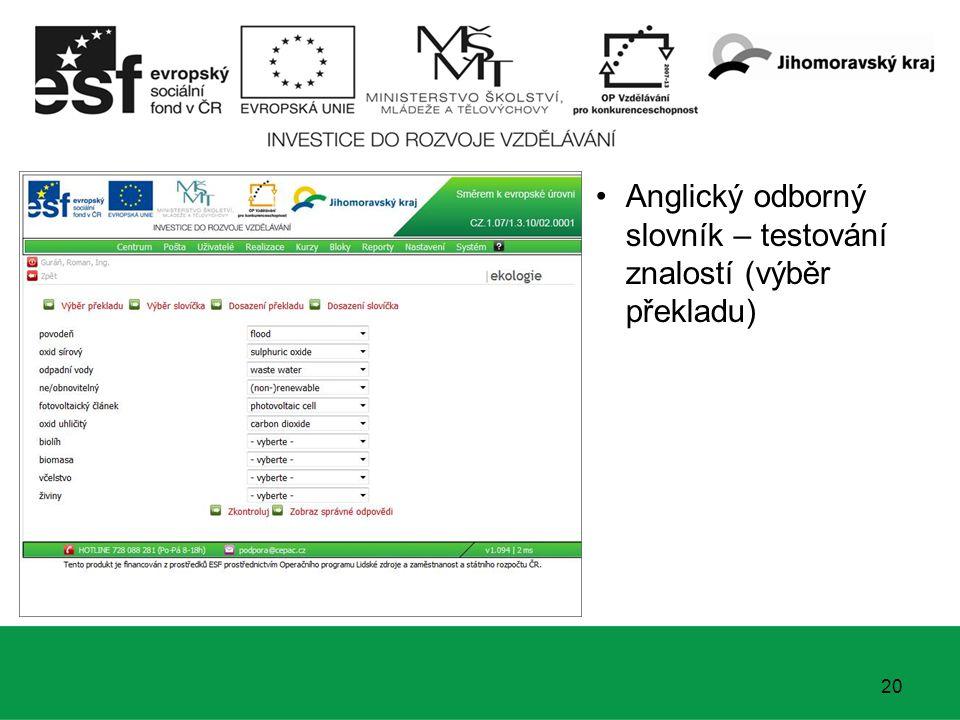 21 Anglický odborný slovník – testování znalostí (výběr překladu) Vyhodnocení správných odpovědí