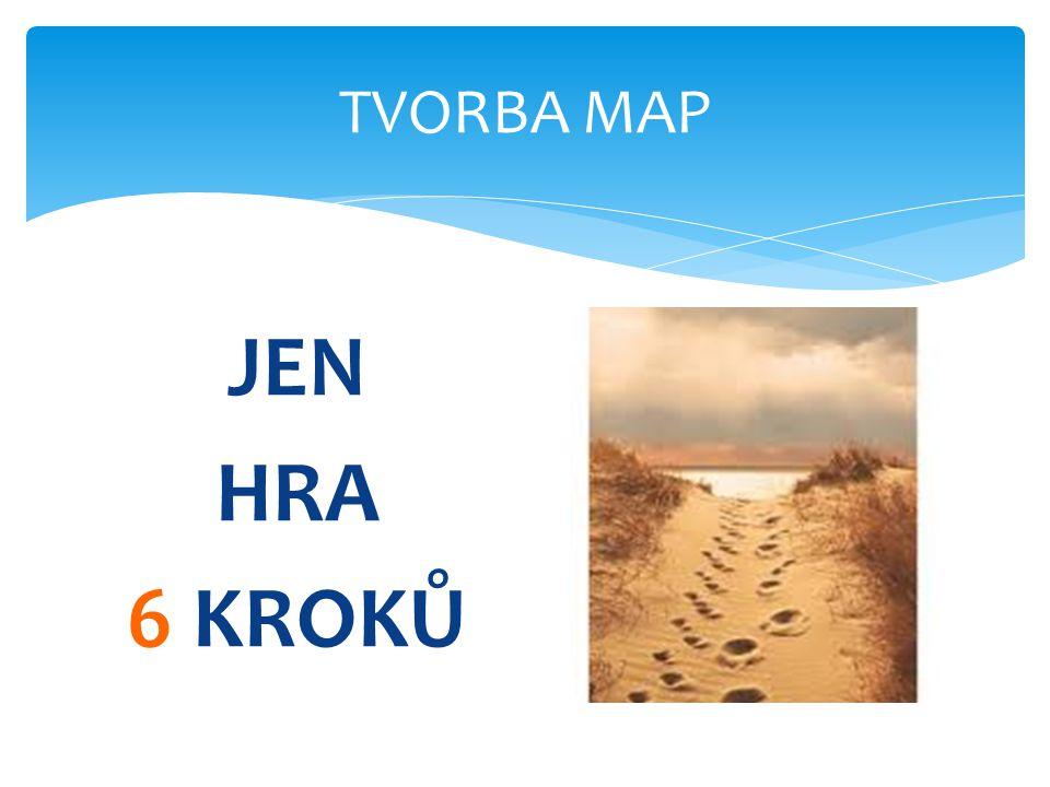 TVORBA MAP JEN HRA 6 KROKŮ