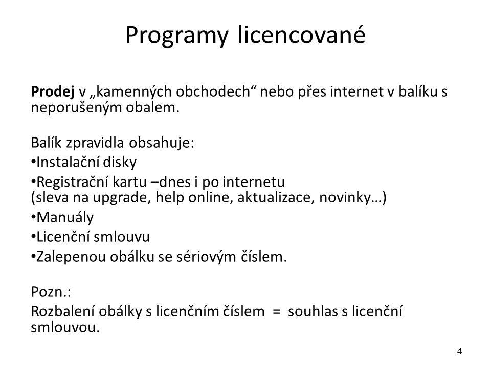 """Programy licencované Prodej v """"kamenných obchodech nebo přes internet v balíku s neporušeným obalem."""