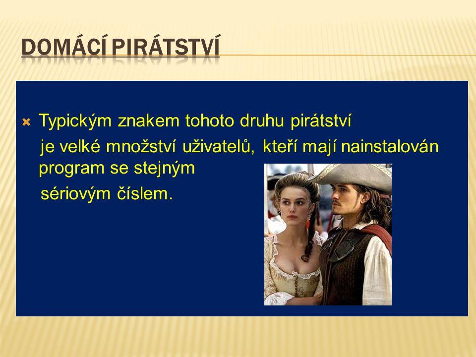  Typickým znakem tohoto druhu pirátství je velké množství uživatelů, kteří mají nainstalován program se stejným sériovým číslem.