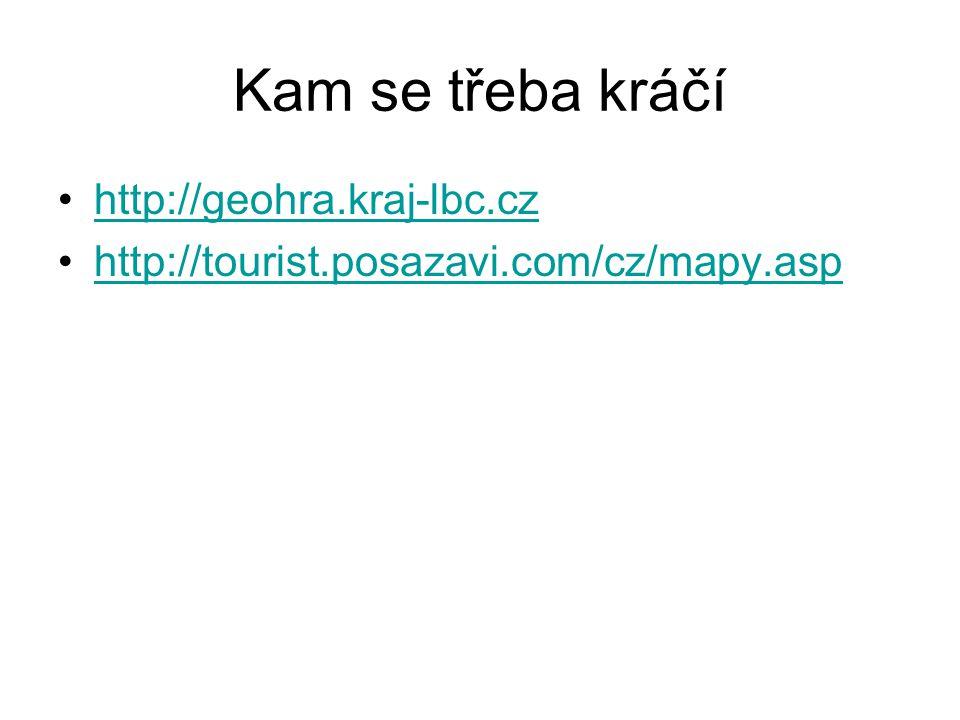 Kam se třeba kráčí http://geohra.kraj-lbc.cz http://tourist.posazavi.com/cz/mapy.asp