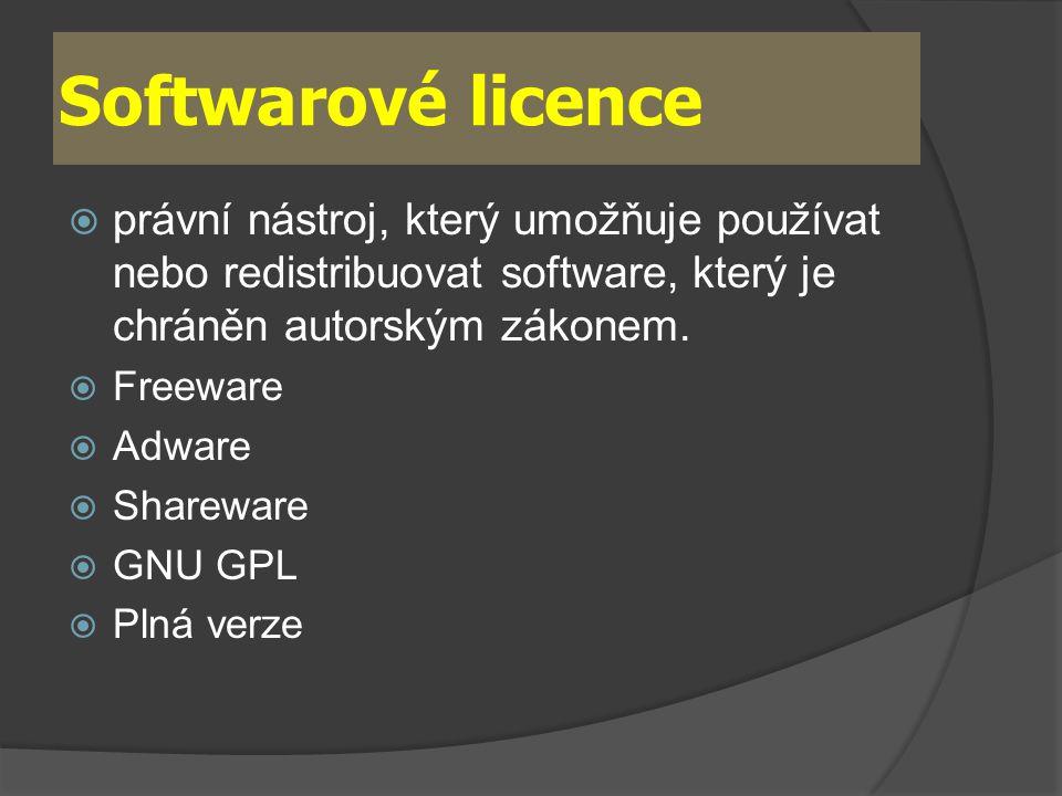 Softwarové licence  právní nástroj, který umožňuje používat nebo redistribuovat software, který je chráněn autorským zákonem.  Freeware  Adware  S