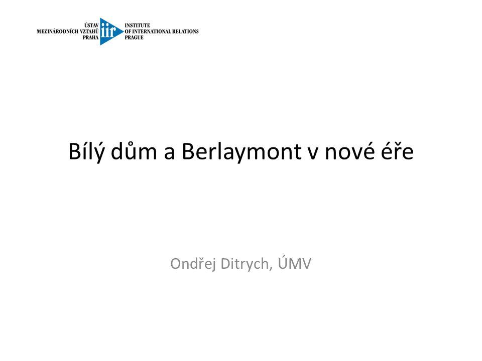 Bílý dům a Berlaymont v nové éře Ondřej Ditrych, ÚMV