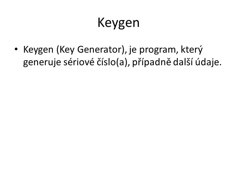 Keygen Keygen (Key Generator), je program, který generuje sériové číslo(a), případně další údaje.