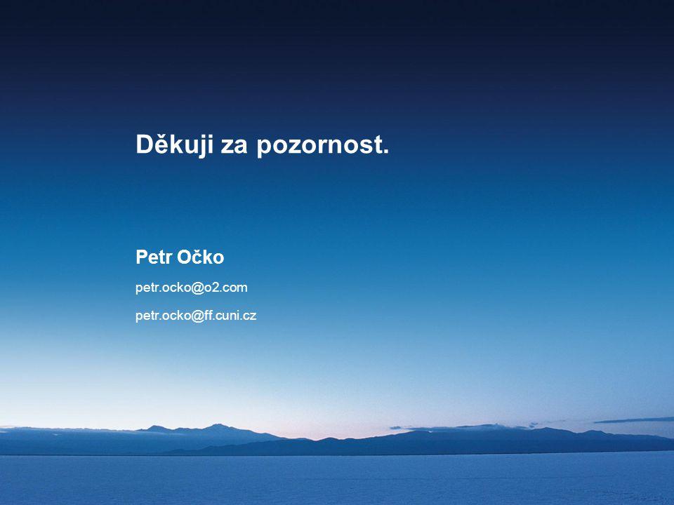 Děkuji za pozornost. Petr Očko petr.ocko@o2.com petr.ocko@ff.cuni.cz