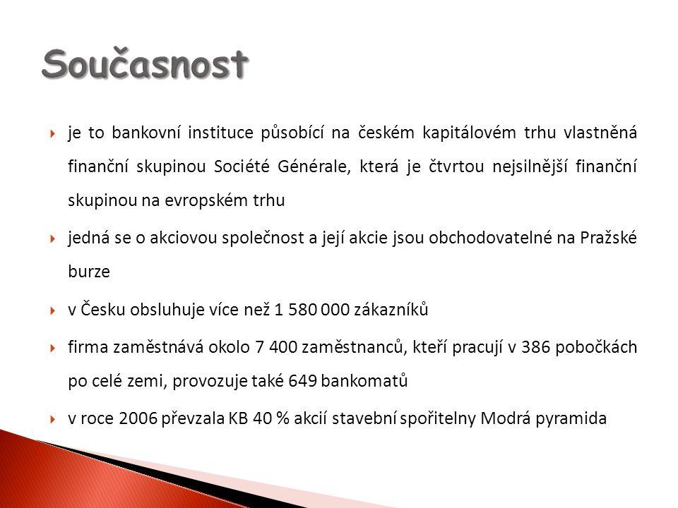  je to bankovní instituce působící na českém kapitálovém trhu vlastněná finanční skupinou Société Générale, která je čtvrtou nejsilnější finanční skupinou na evropském trhu  jedná se o akciovou společnost a její akcie jsou obchodovatelné na Pražské burze  v Česku obsluhuje více než 1 580 000 zákazníků  firma zaměstnává okolo 7 400 zaměstnanců, kteří pracují v 386 pobočkách po celé zemi, provozuje také 649 bankomatů  v roce 2006 převzala KB 40 % akcií stavební spořitelny Modrá pyramida