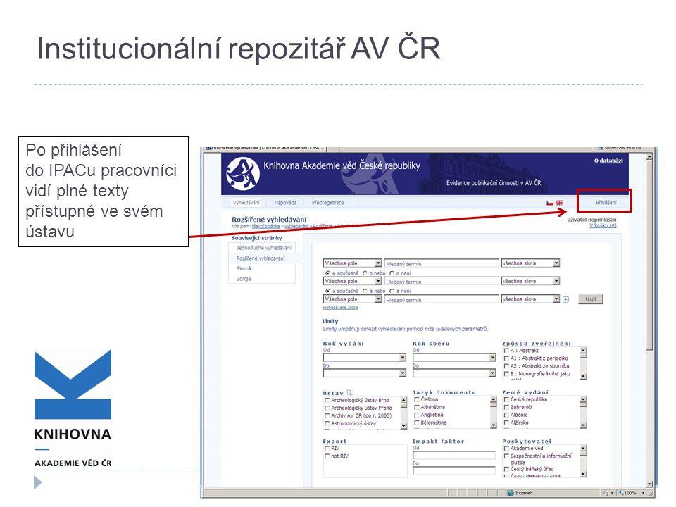 Institucionální repozitář AV ČR Po přihlášení do IPACu pracovníci vidí plné texty přístupné ve svém ústavu