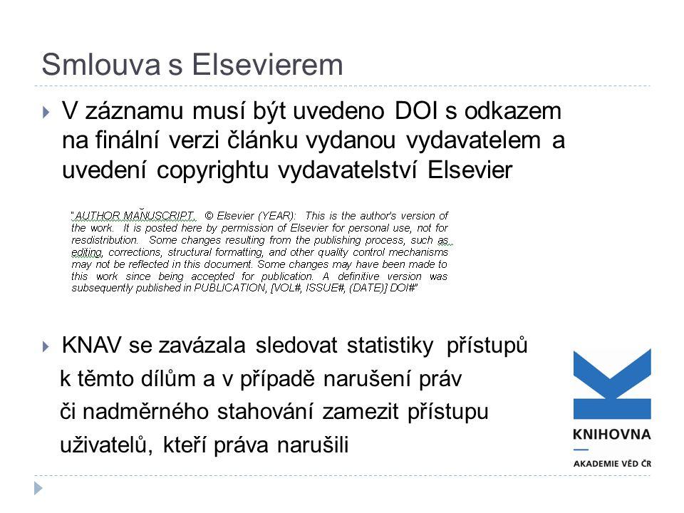 Smlouva s Elsevierem  V záznamu musí být uvedeno DOI s odkazem na finální verzi článku vydanou vydavatelem a uvedení copyrightu vydavatelství Elsevier  KNAV se zavázala sledovat statistiky přístupů k těmto dílům a v případě narušení práv či nadměrného stahování zamezit přístupu uživatelů, kteří práva narušili