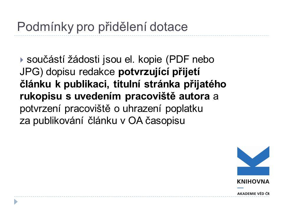 Podmínky pro přidělení dotace  součástí žádosti jsou el. kopie (PDF nebo JPG) dopisu redakce potvrzující přijetí článku k publikaci, titulní stránka