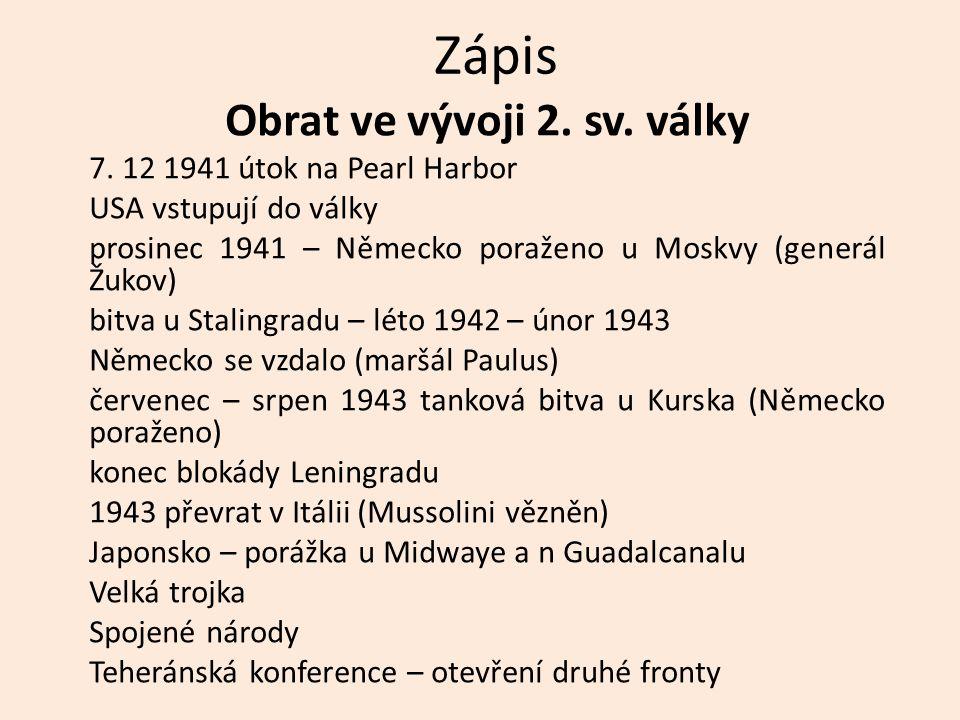 Zápis Obrat ve vývoji 2. sv. války 7.