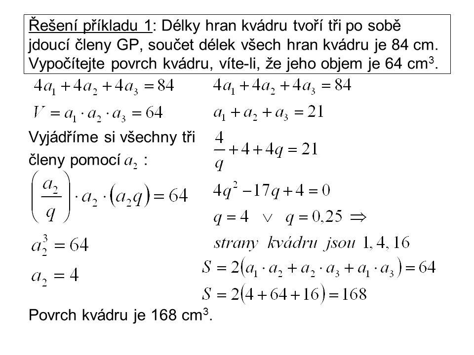 Řešení příkladu 1: Délky hran kvádru tvoří tři po sobě jdoucí členy GP, součet délek všech hran kvádru je 84 cm.