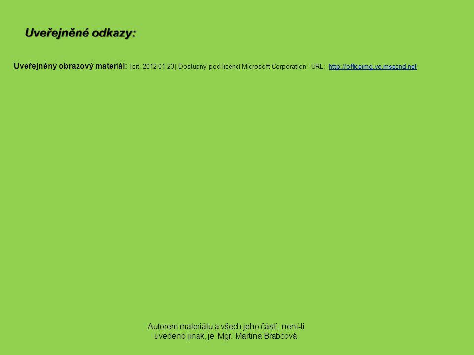 Uveřejněný obrazový materiál: [cit. 2012-01-23].Dostupný pod licencí Microsoft Corporation URL: http://officeimg.vo.msecnd.nethttp://officeimg.vo.msec