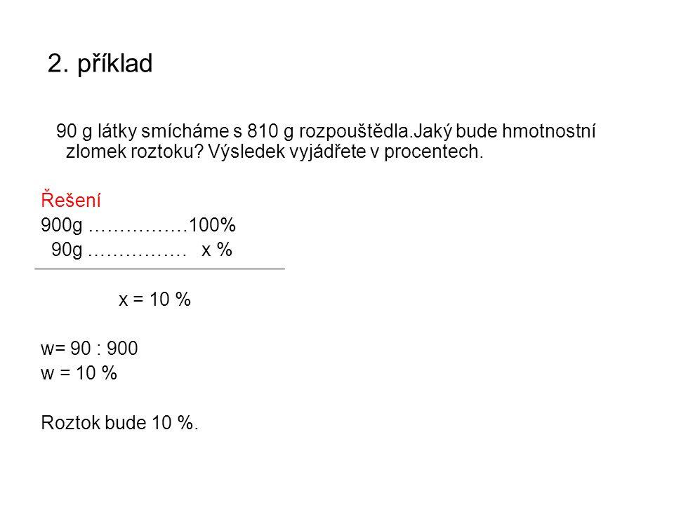 3.příklad Směs o hmotnosti 350 g obsahuje 70% určité látky.Vypočítejte její hmotnost.